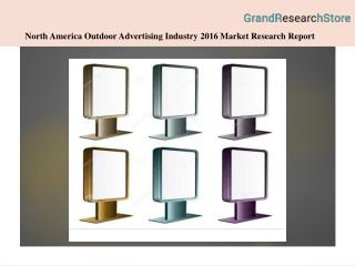 North america outdoor advertising industry 2016 market research report