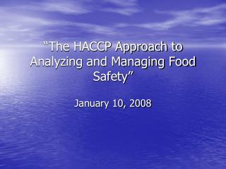 """The HACCP Approach to Analyzing and Managing Food Safety"""