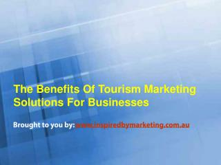The Benefits Of Tourism Marketing Solutions For Businesses