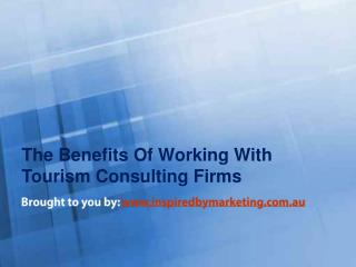 The Benefits Of Working With Tourism Consulting Firms