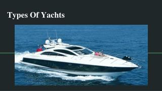 Know The Different Types Of Yachts
