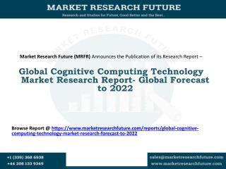 Global Cognitive Computing Technology Market Research Report- Global Forecast to 2022