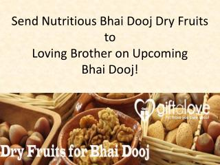 Send Nutritious Bhai Dooj Dry Fruits to Loving Brother on Upcoming Bhai Dooj!