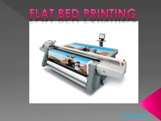 Flat Bed Printing and its Uses