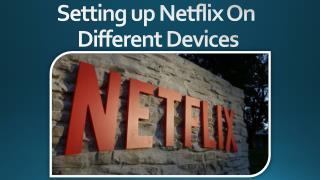 Call  1 855-856-2653 for setting up netflix com activate on different devices