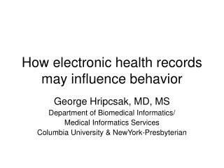 How electronic health records may influence behavior