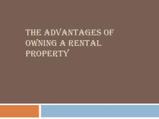 Advantages of Owning a Rental Property
