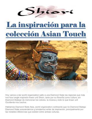 La inspiración para la colección Asian Touch