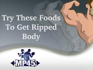 Want to Get Ripped? Here Are Foods That will Help