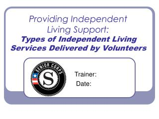 Providing Independent  Living Support:  Types of Independent Living Services Delivered by Volunteers