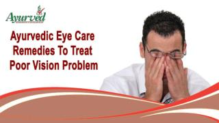 Ayurvedic Eye Care Remedies To Treat Poor Vision Problem