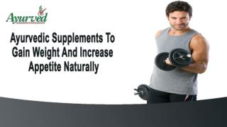 Ayurvedic Supplements To Gain Weight And Increase Appetite Naturally