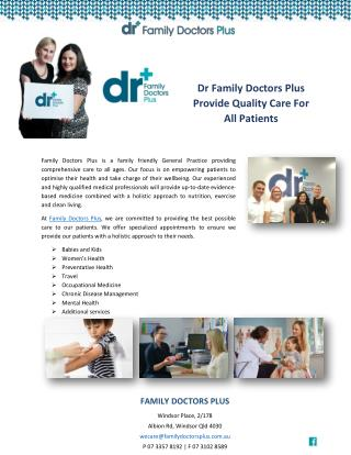 Dr Family Doctors Plus Provide Quality Care For All Patients