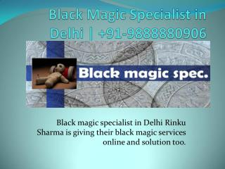 Black Magic Specialist in Delhi |  91-9888880906
