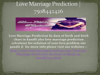 Love Marriage Prediction |  91 7508442426