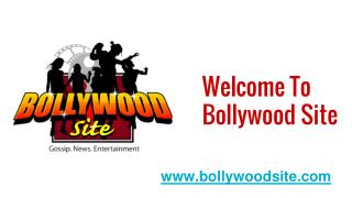 Welcome to bollywoodsite Bollywood news updates
