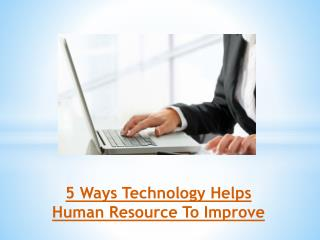 5 Ways Technology Helps Human Resource To Improve