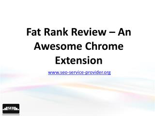 Fat rank review – an awesome chrome extension