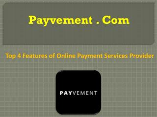 Top 4 Features of Online Payment Services Provider