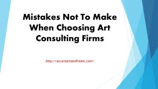 Mistakes Not To Make When Choosing Art Consulting Firms