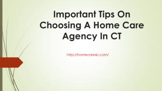 Important Tips On Choosing A Home Care Agency In CT