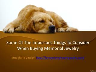 Some Of The Important Things To Consider When Buying Memorial Jewelry