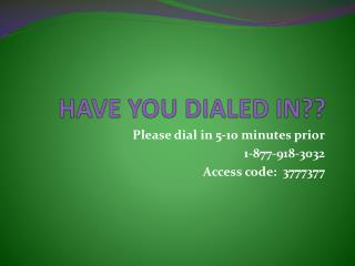 HAVE YOU DIALED IN??