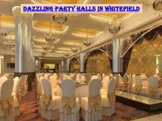 Dazzling party halls in Whitefield