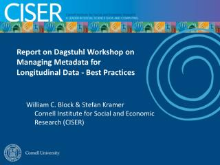 William C. Block & Stefan Kramer Cornell Institute for Social and Economic Research (CISER)
