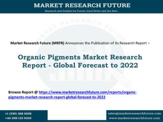 Organic Pigments Market Expected to Grow at a CAGR of Around 4.5% from 2016 to 2022