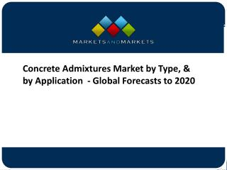 Concrete Admixtures Market worth 18.10 Billion USD by 2020