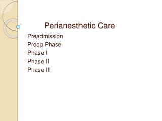 Perianesthetic Care