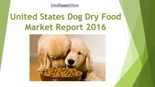 United States Dog Dry Food Market Report 2016