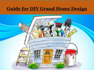 Guide for DIY Grand Home Design