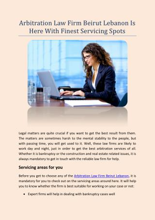Arbitration Law Firm Beirut Lebanon Is Here With Finest Servicing Spots