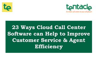 Tips to Boost your Agent Productivity & Customer Experience using Cloud Call Center Software