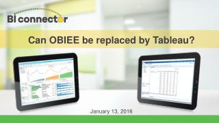 Can OBIEE be replaced by Tableau?