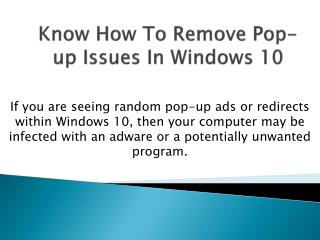 Know how to remove pop up issues in windows 10