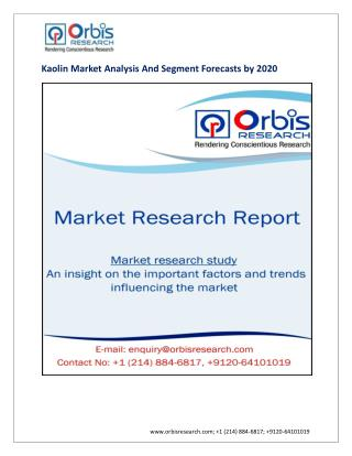 Kaolin Industry 2020 Forecasts Research Report - OrbisResearch