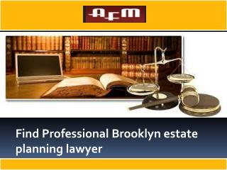 Find Professional Brooklyn estate planning lawyer