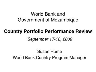 World Bank and  Government of Mozambique  Country Portfolio Performance Review