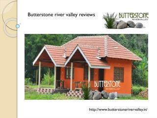 Butterstone River Valley Reviews