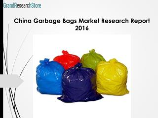 China Garbage Bags Market Research Report 2016