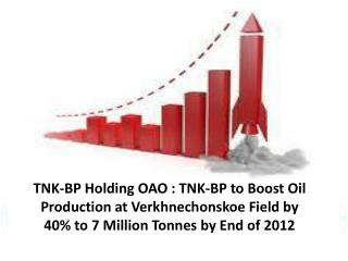 TNK-BP Holding OAO : TNK-BP to Boost Oil Production at Verkh