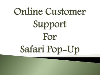 Online Customer Support For Safari Pop-UP