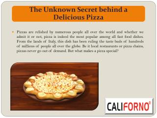 The Unknown Secret behind a Delicious Pizza