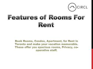 Features of Rooms For Rent