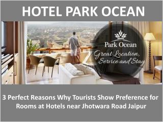 3 Perfect Reasons Why Tourists Show Preference for Rooms at Hotels near Jhotwara Road Jaipur