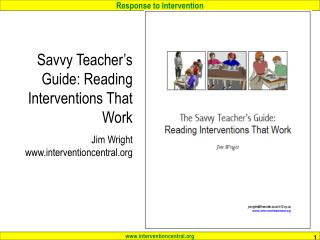 Savvy Teacher's Guide: Reading Interventions That Work Jim Wright www.interventioncentral.org