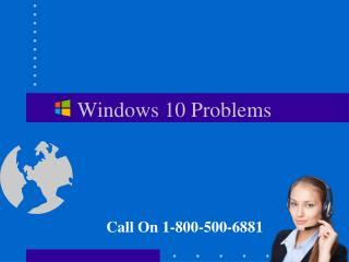 1..800..500..6881 Windows 10 Problems Support